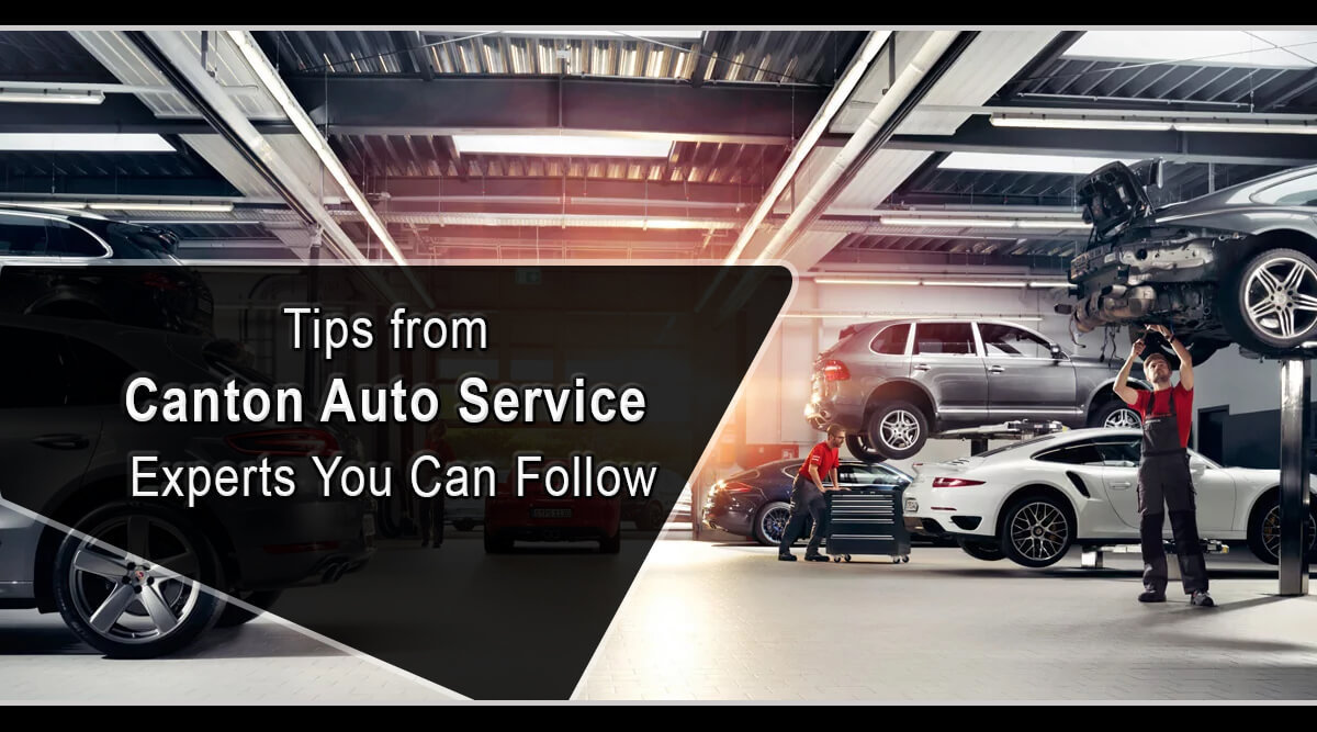 Tips from Canton Auto Service Experts You Can Follow
